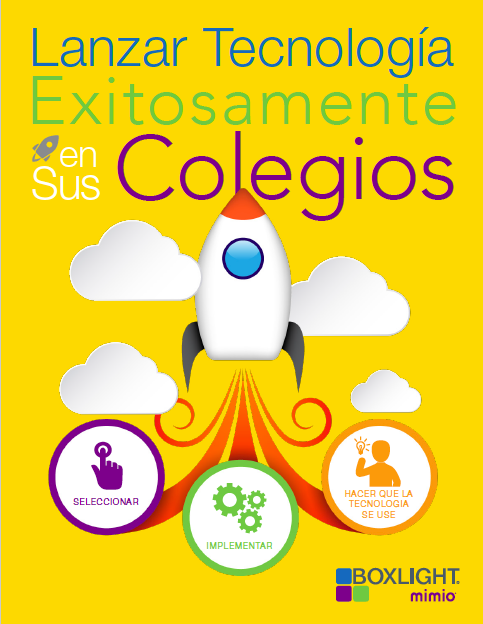 Guía Para Lanzar Tecnología Exitosamente en Sus Colegios