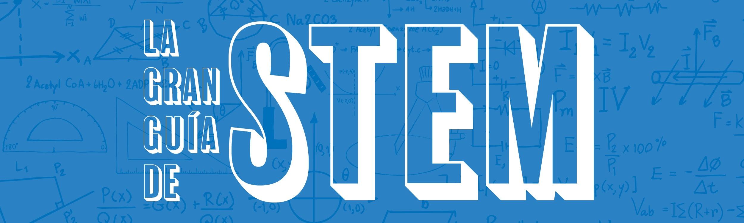 La Gran Guia de STEM